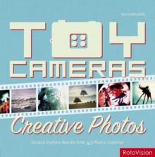 Toy Cameras: Creative Photos - Kevin Meredith
