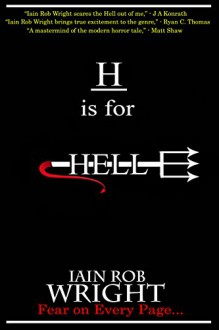 H is for Hell (A-Z of Horror Book 8) - Iain Rob Wright