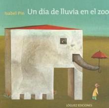 Un Dia de Lluvia en el Zoo - Isabel Pin