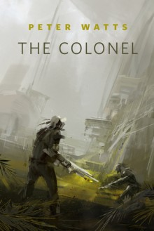 The Colonel - Peter Watts