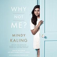 Why Not Me? - Mindy Kaling, Mindy Kaling, Greg Daniels Novak