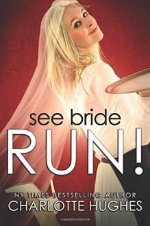 See Bride Run! - Charlotte Hughes