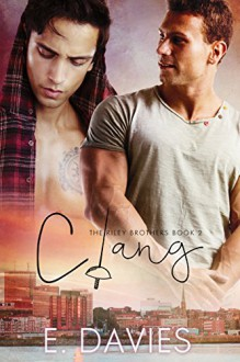 Clang (The Riley Brothers Book 2) - E. Davies
