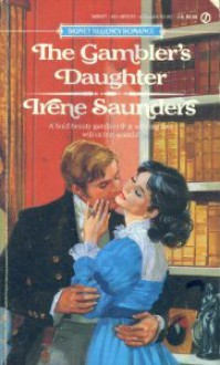 Gambler's Daughter - Irene Saunders