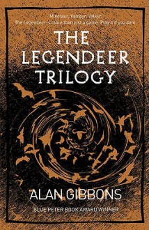 The Legendeer Trilogy - Alan Gibbons