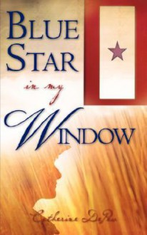 Blue Star in My Window - Catherine DePew