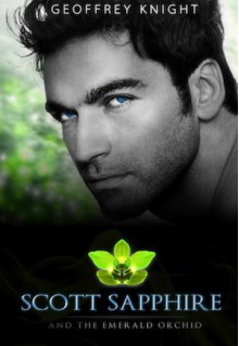 Scott Sapphire and the Emerald Orchid - Geoffrey Knight