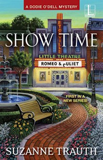Show Time (A Dodie O'Dell Mystery) - Suzanne M. Trauth