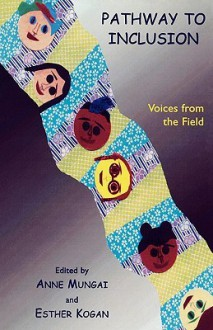 Pathway to Inclusion: Voices from the Field - Anne M. Mungai