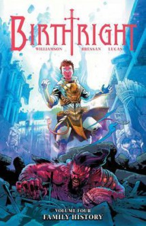 Birthright Volume 4: Family History - Joshua Williamson