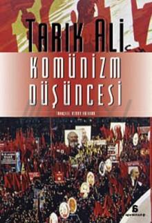 The Idea of Communism - Tariq Ali, Osman Akınhay
