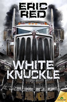 White Knuckle - Eric Red