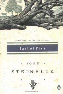 East of Eden (Steinbeck Centennial Edition) - John Steinbeck