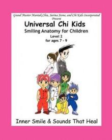 Smiling Anatomy for Children, Level 2 - Sarina Stone, Mantak Chia