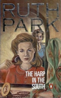 The Harp in the South - Ruth Park