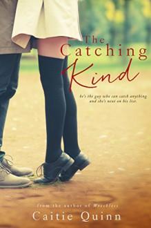The Catching Kind (Brew Ha Ha #3) - Caitie Quinn, Bria Quinlan