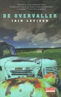 De overvaller - Iain Levison, Gerard Suurmeijer