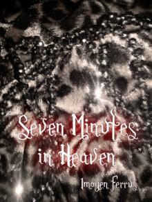 Seven Minutes in Heaven - Imogen Ferrus