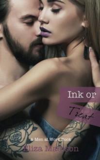 Ink or Treat (Men at Work) (Volume 3) - Eliza Madison