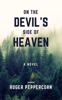 On The Devil's Side of Heaven - Roger Peppercorn