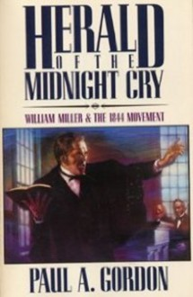 Herald of the Midnight Cry - Paul A. Gordon