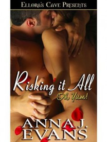 Risking It All (Oh, Yum!) - Anna J. Evans