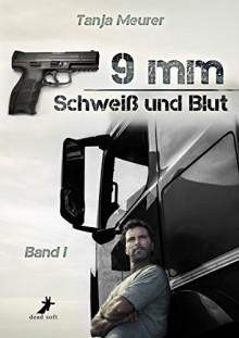 9mm - Schweiß und Blut - Tanja Meurer