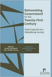 Reinventing Government for the Twenty-First Century: State Capacity in a Globalizing Society - Dennis A. Rondinelli