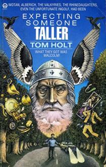 Expecting Someone Taller - Tom Holt