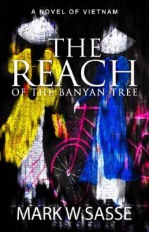 The Reach of the Banyan Tree - Mark W. Sasse