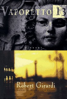 Vaporetto 13 - Robert Girardi