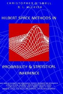 Hilbert Space Methods in Probability and Statistical Inference - Christopher G. Small, D.L. McLeish