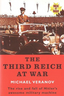The Third Reich At War - Michael Veranov
