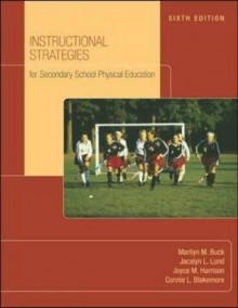Instructional Strategies for Secondary School Physical Education - Marilyn M. Buck
