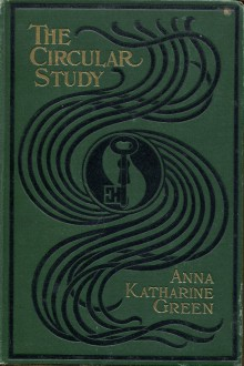The Circular Study - Anna Katharine Green