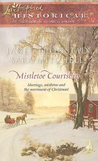 Mistletoe Courtship - Janet Tronstad,Sara Mitchell