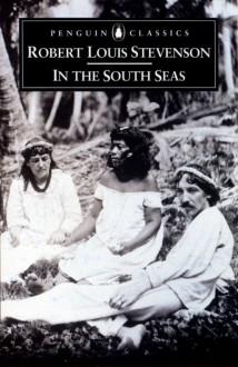 In the South Seas - Robert Louis Stevenson, Neil Rennie