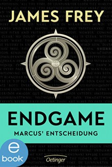Endgame - Marcus' Entscheidung - James Frey