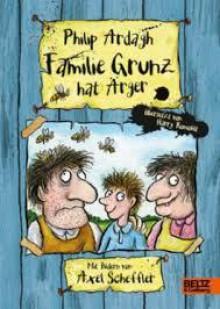 Familie Grunz hat Ärger - Philip Ardagh