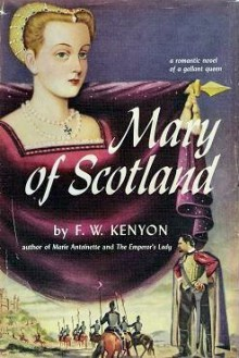 Mary of Scotland - F.W. Kenyon
