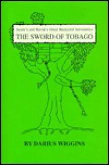 The Sword of Tobago - Darius Wiggins
