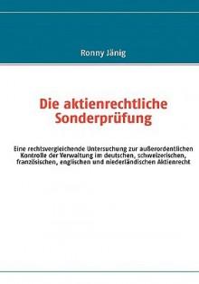 Die Aktienrechtliche Sonderprfung - Ronny Jnig, Ronny Jnig