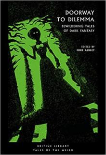 Doorway to Dilemma: Bewildering Tales of Dark Fantasy - Mike Ashley