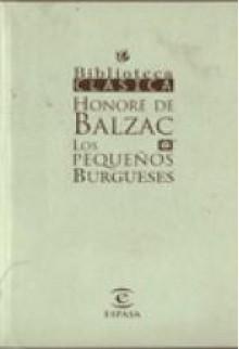 Los pequeños burgueses - Honoré de Balzac
