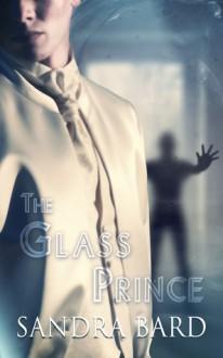 The Glass Prince - Sandra Bard