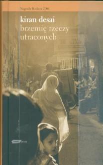 Brzemię rzeczy utraconych - Kiran Desai, Jerzy Kozłowski