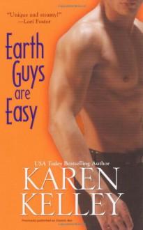Earth Guys Are Easy - Karen Kelley