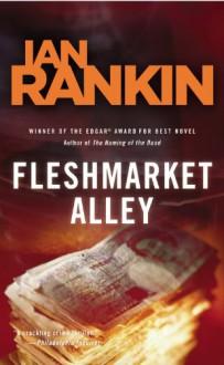 Fleshmarket Alley: An Inspector Rebus Novel (Inspector Rebus Mysteries) - Ian Rankin
