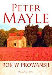 Rok w Prowansji - Peter Mayle, Ewa Adamska
