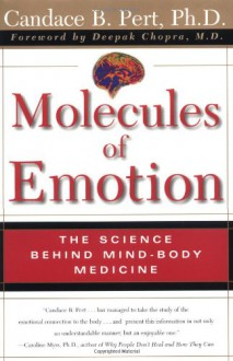 Molecules Of Emotion: Why You Feel The Way You Feel - Candace B. Pert